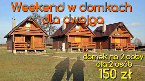Weekend we dwoje w domkach w Bieczu